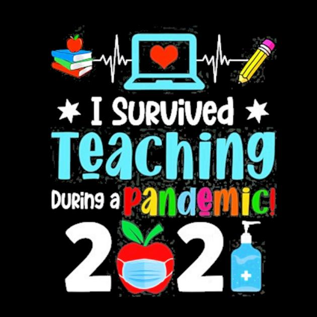 I survived teaching during a pandemic 2021 funny lovers preview