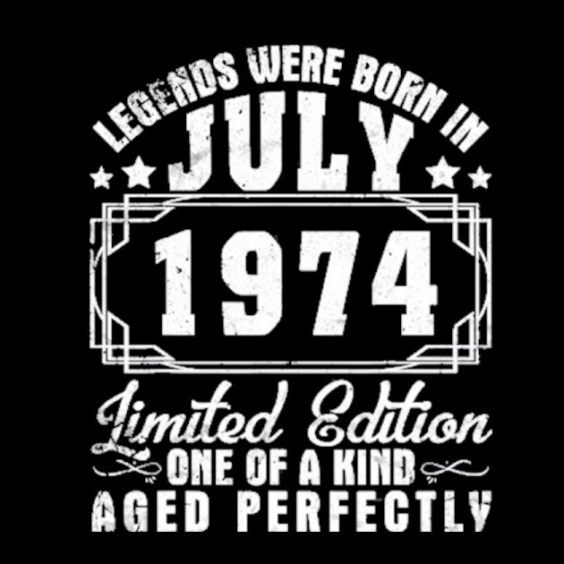 Legends were born in july 1974 ltd edition aged perfectly preview