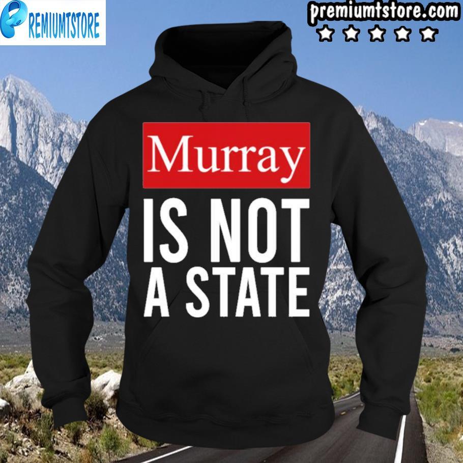 Murray is not a state wyatt wHeeler s hoodie-black
